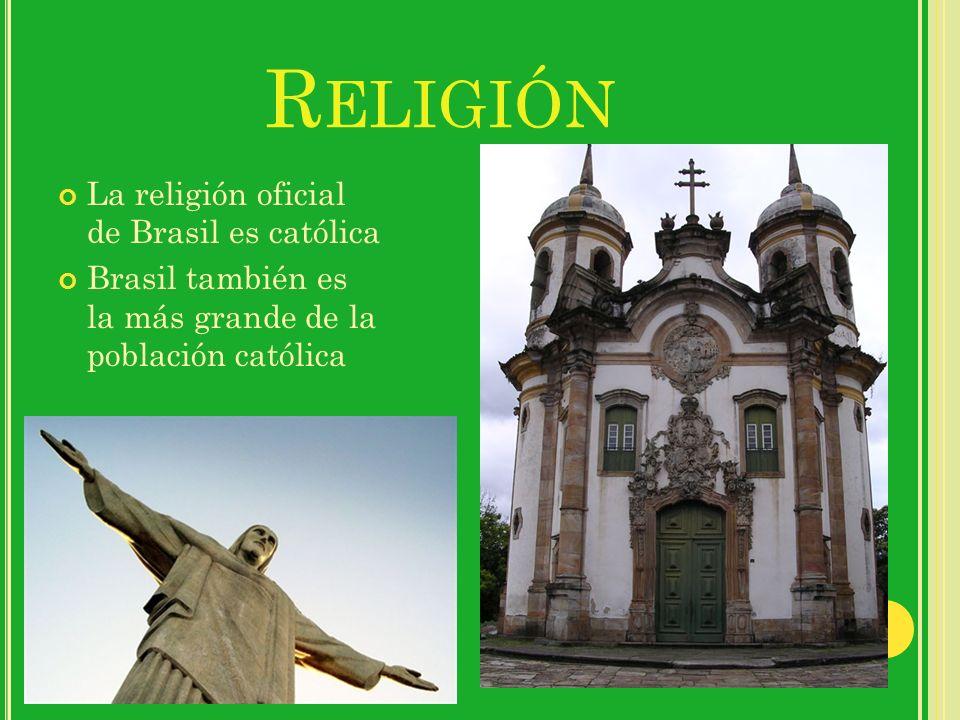 Religión La religión oficial de Brasil es católica