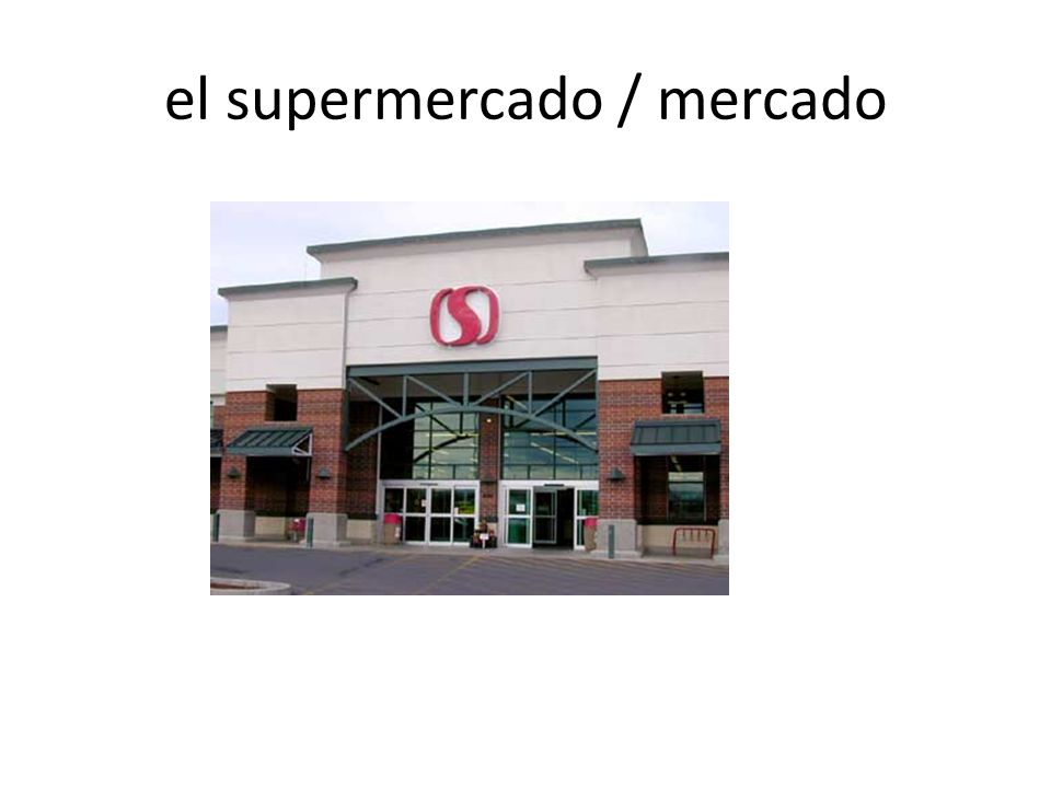 el supermercado / mercado