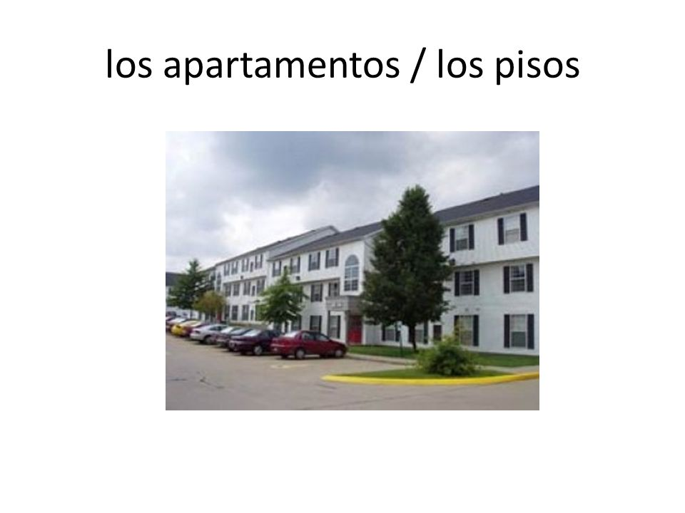 los apartamentos / los pisos