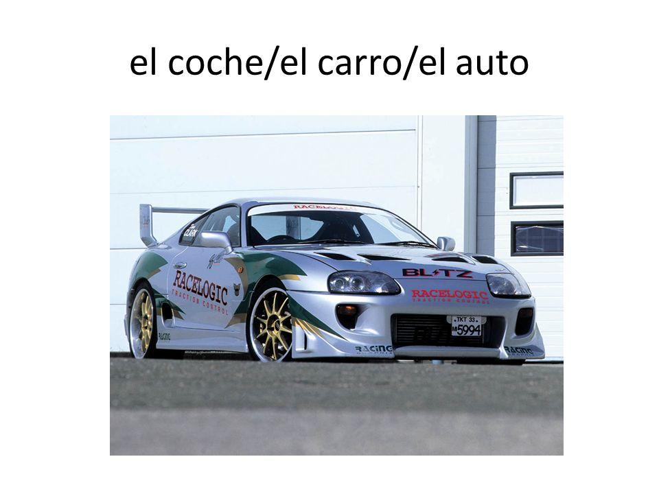 el coche/el carro/el auto