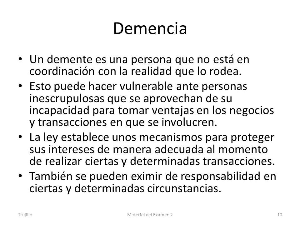 Demencia Un demente es una persona que no está en coordinación con la realidad que lo rodea.