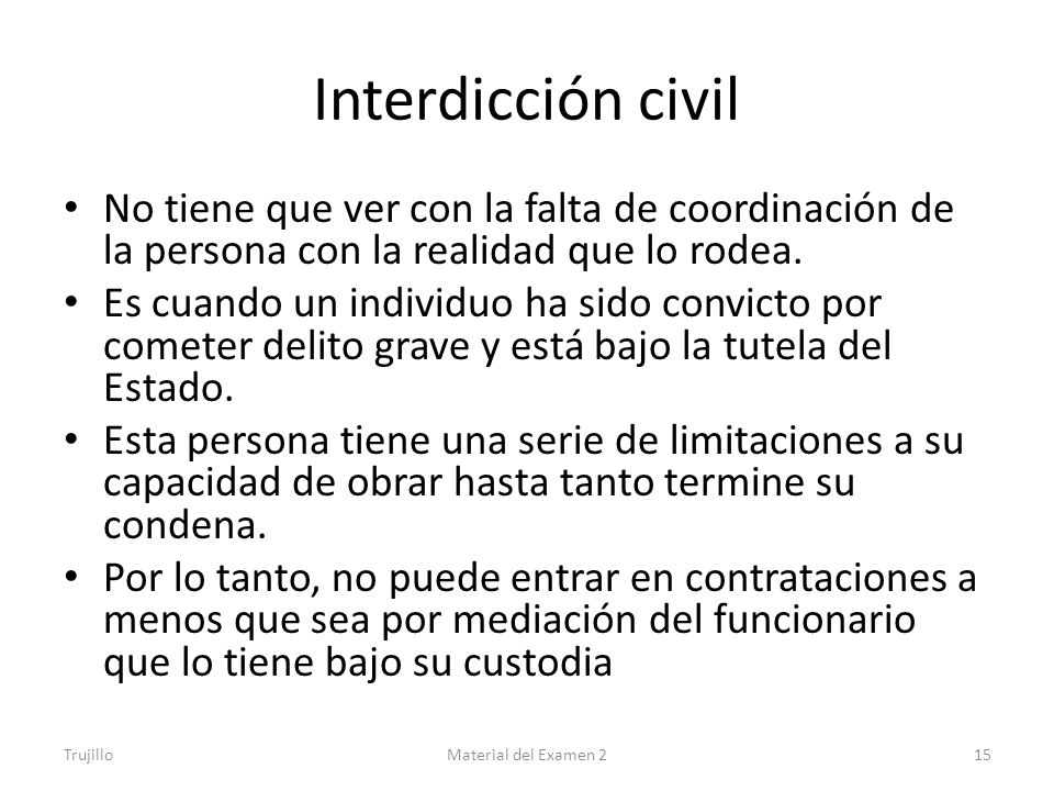 Interdicción civil No tiene que ver con la falta de coordinación de la persona con la realidad que lo rodea.