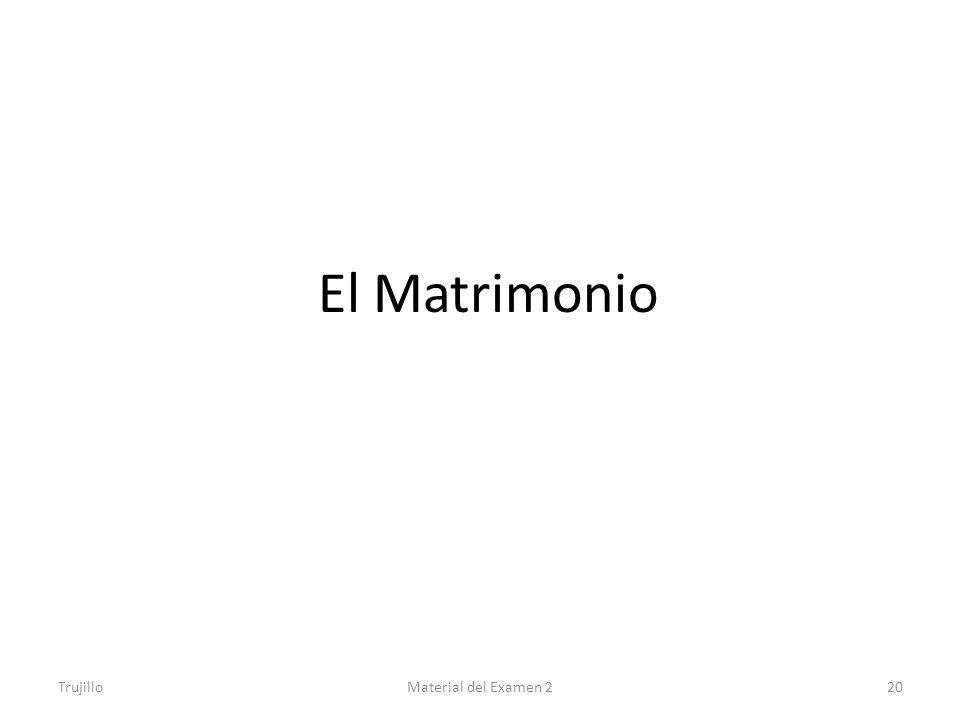 El Matrimonio Trujillo Material del Examen 2