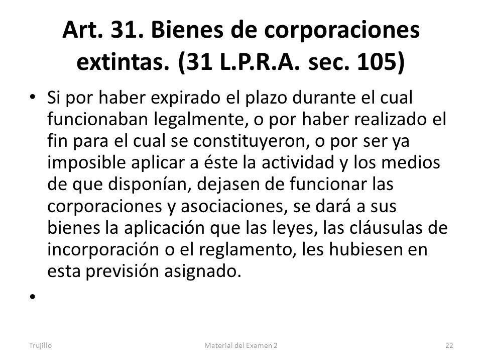 Art. 31. Bienes de corporaciones extintas. (31 L.P.R.A. sec. 105)