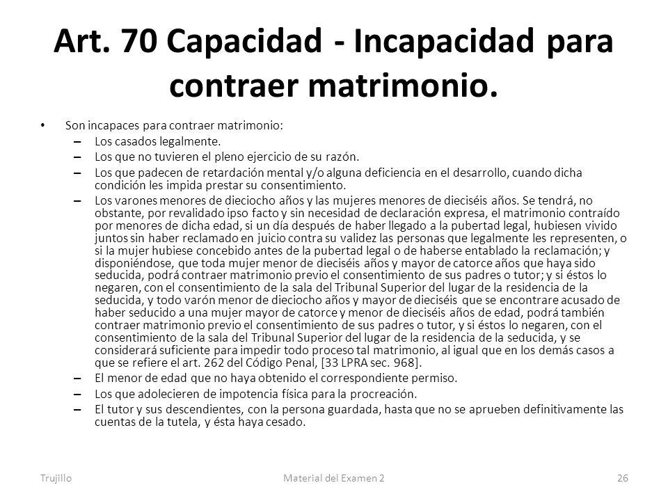 Art. 70 Capacidad - Incapacidad para contraer matrimonio.