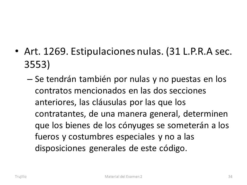 Art. 1269. Estipulaciones nulas. (31 L.P.R.A sec. 3553)