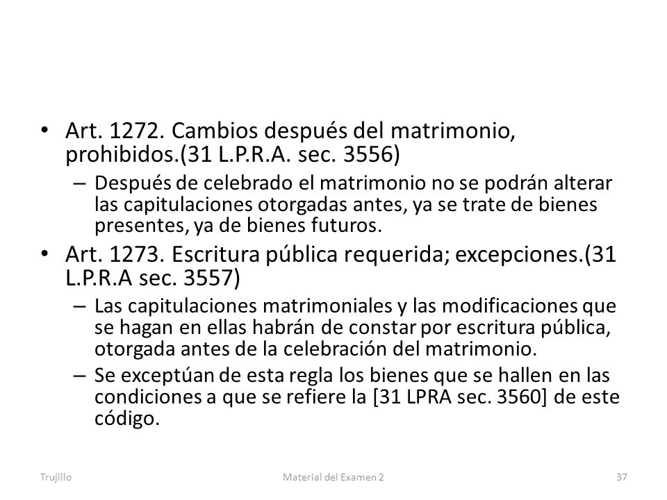 Art. 1272. Cambios después del matrimonio, prohibidos. (31 L. P. R. A