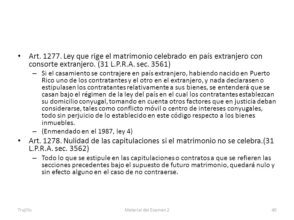 Art. 1277. Ley que rige el matrimonio celebrado en país extranjero con consorte extranjero. (31 L.P.R.A. sec. 3561)