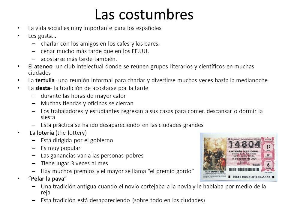 Las costumbres La vida social es muy importante para los españoles