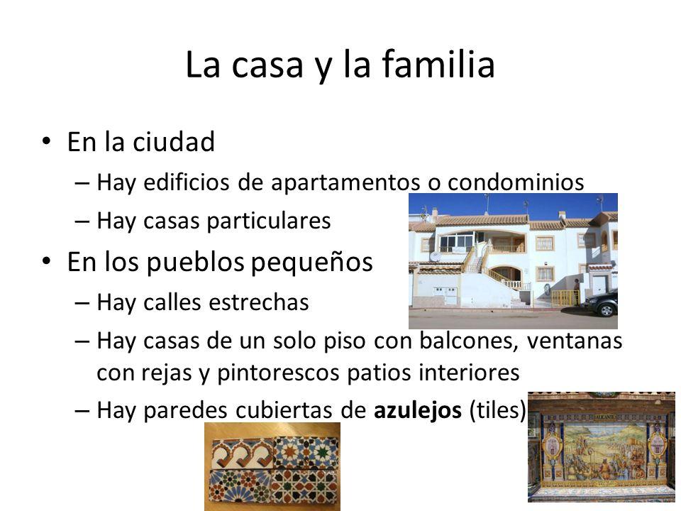 La casa y la familia En la ciudad En los pueblos pequeños