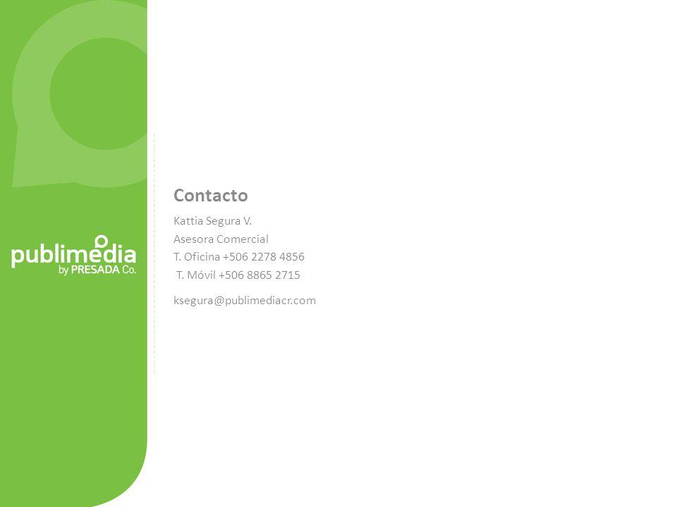 Contacto Kattia Segura V. Asesora Comercial T. Oficina +506 2278 4856