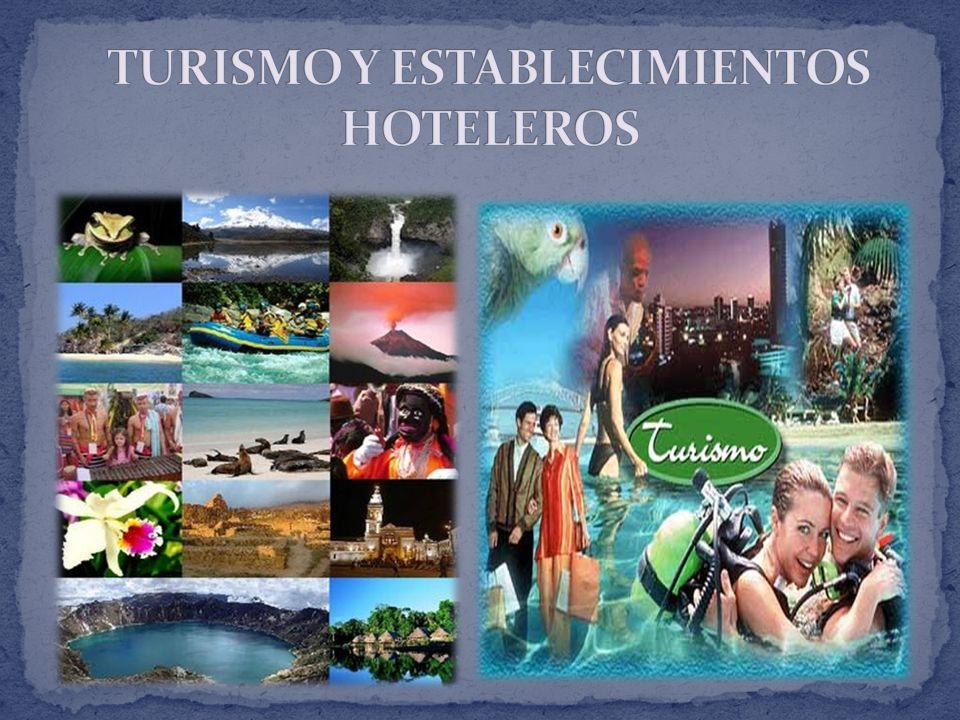 TURISMO Y ESTABLECIMIENTOS HOTELEROS