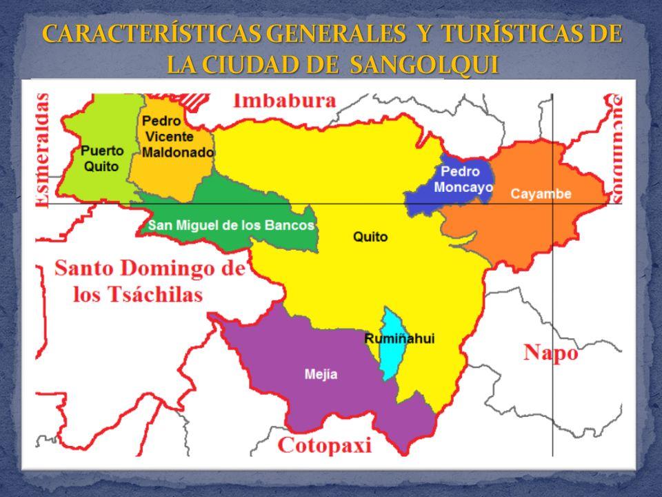 CARACTERÍSTICAS GENERALES Y TURÍSTICAS DE LA CIUDAD DE SANGOLQUI
