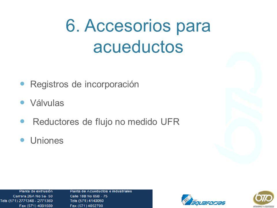 6. Accesorios para acueductos