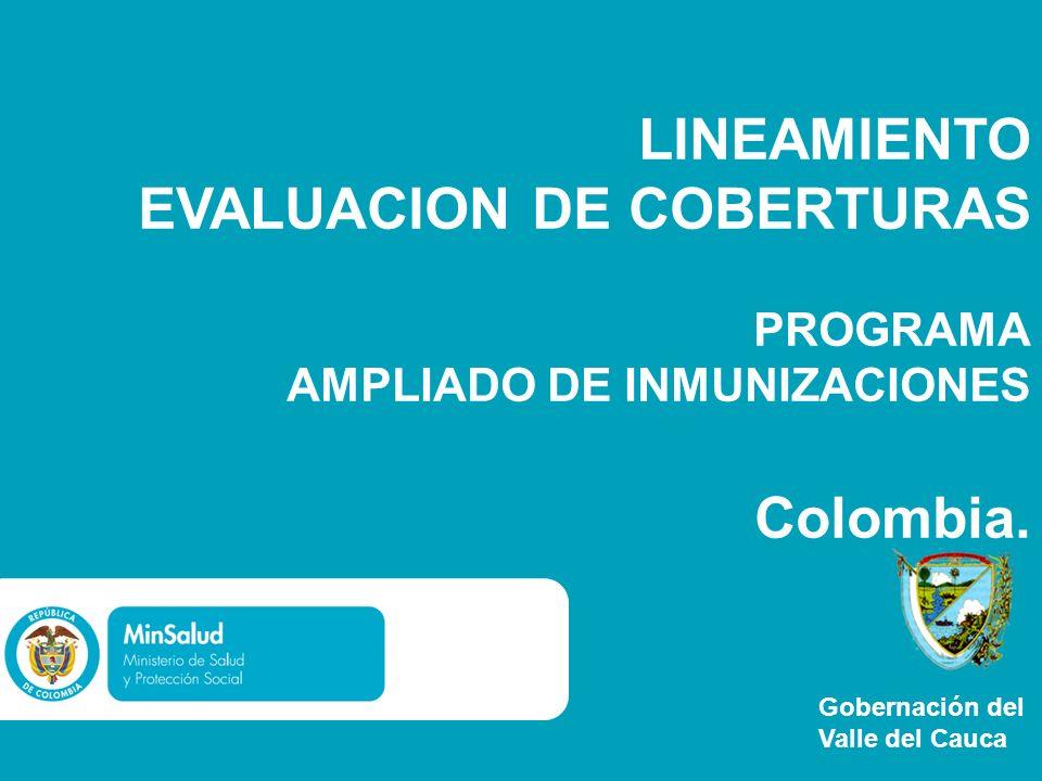 LINEAMIENTO EVALUACION DE COBERTURAS PROGRAMA AMPLIADO DE INMUNIZACIONES Colombia.
