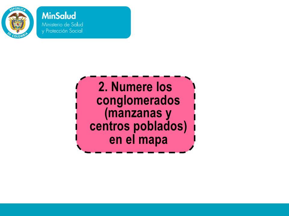 2. Numere los conglomerados (manzanas y centros poblados) en el mapa