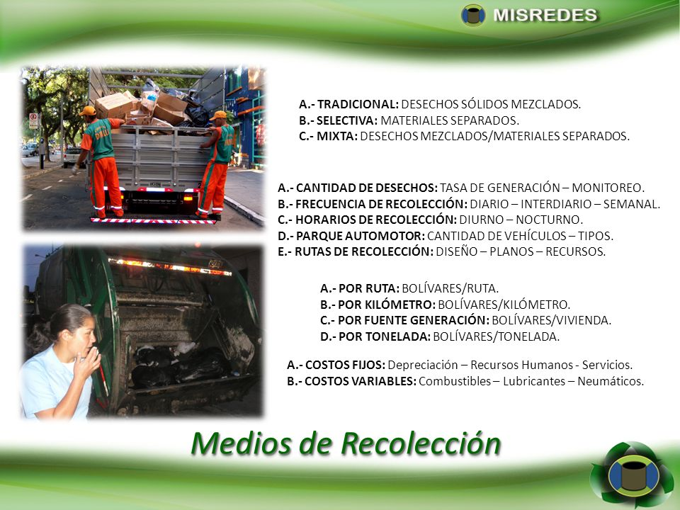 Medios de Recolección A.- TRADICIONAL: DESECHOS SÓLIDOS MEZCLADOS.