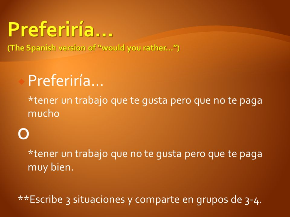 Preferiría… (The Spanish version of would you rather… )