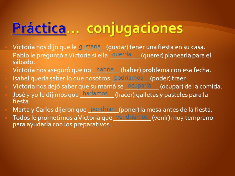 Práctica… conjugaciones