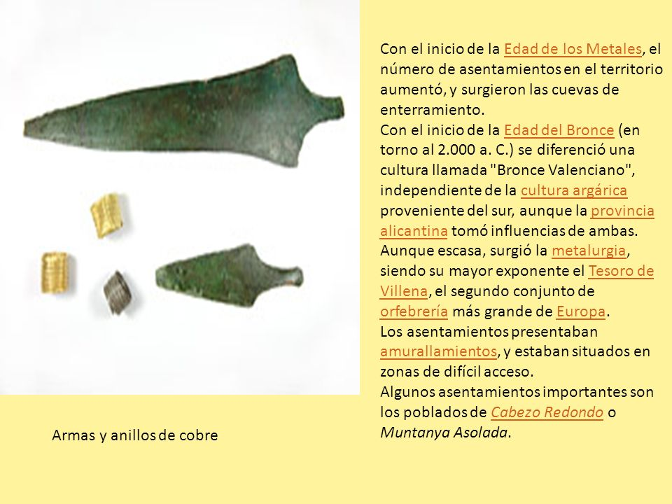 Con el inicio de la Edad de los Metales, el número de asentamientos en el territorio aumentó, y surgieron las cuevas de enterramiento.