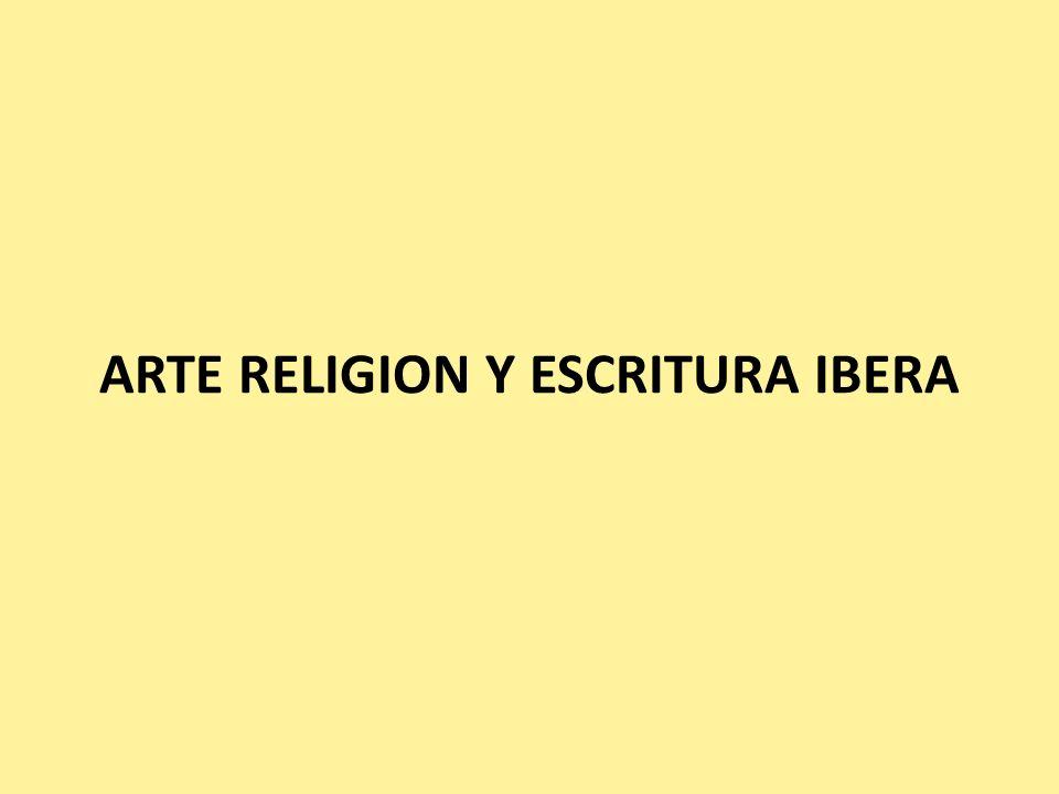 ARTE RELIGION Y ESCRITURA IBERA