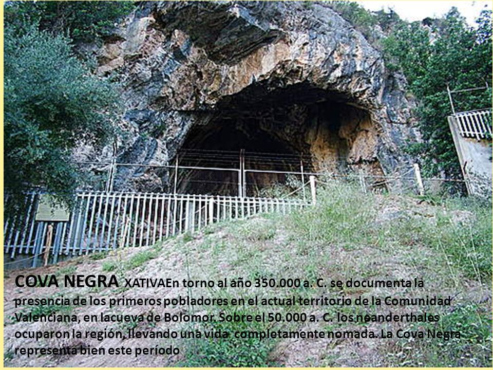 COVA NEGRA XATIVAEn torno al año 350. 000 a. C