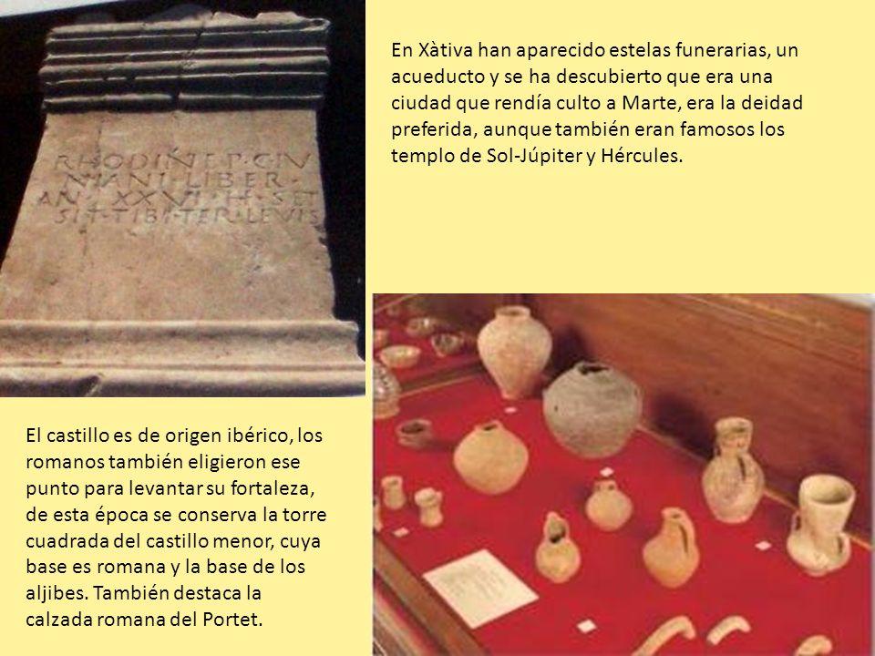 En Xàtiva han aparecido estelas funerarias, un acueducto y se ha descubierto que era una ciudad que rendía culto a Marte, era la deidad preferida, aunque también eran famosos los templo de Sol-Júpiter y Hércules.