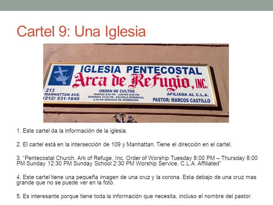Cartel 9: Una Iglesia 1. Este cartel da la información de la iglesia.