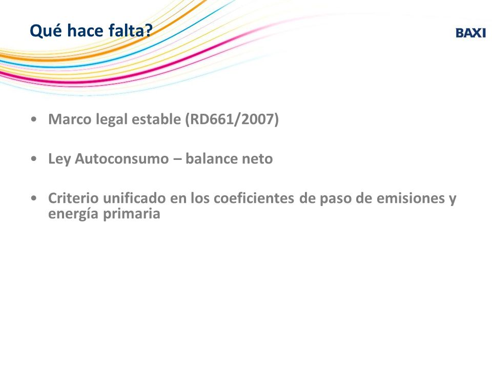 Qué hace falta Marco legal estable (RD661/2007)