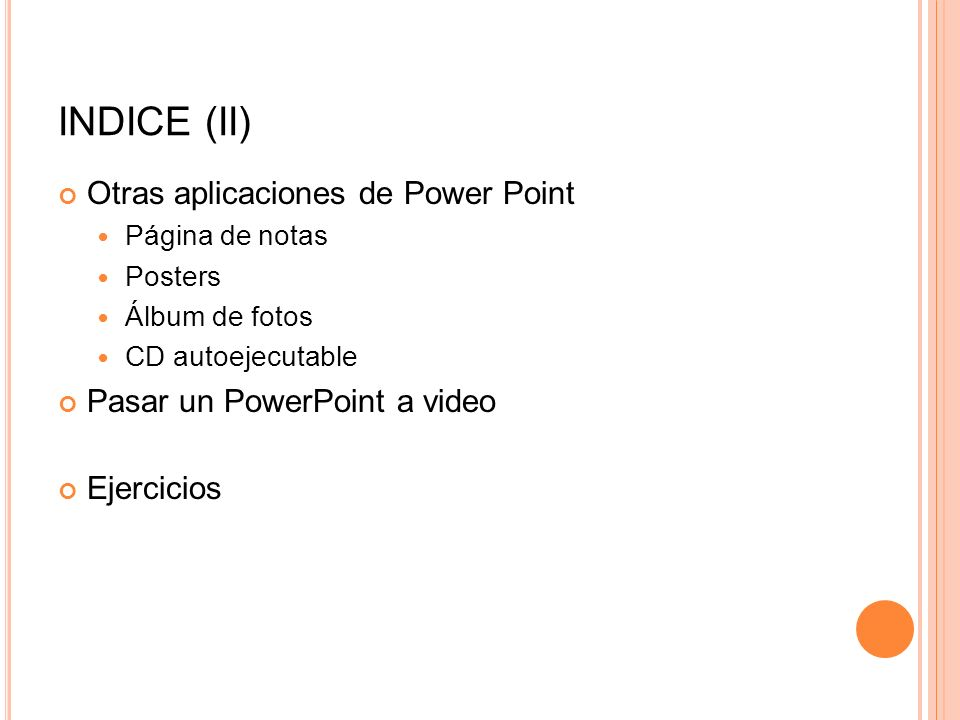 INDICE (II) Otras aplicaciones de Power Point