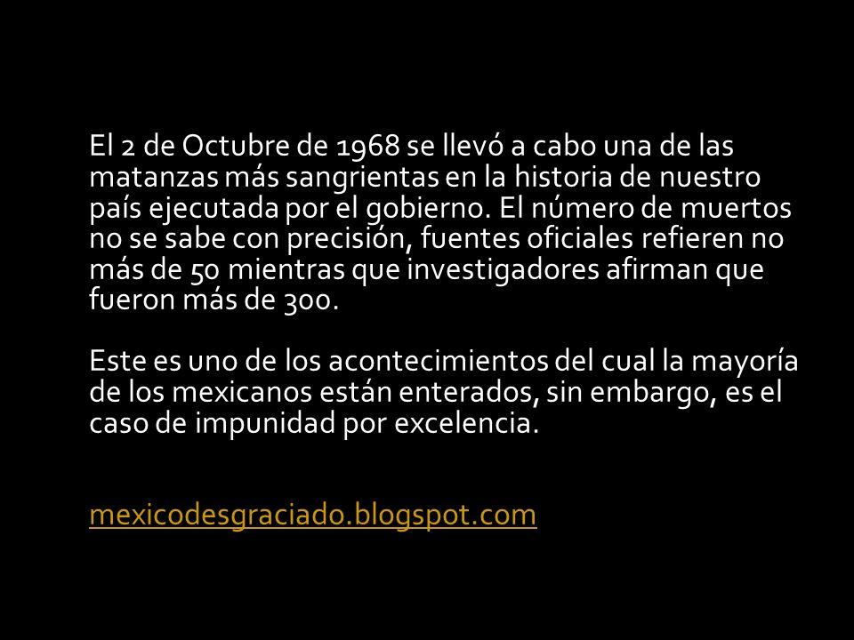 El 2 de Octubre de 1968 se llevó a cabo una de las matanzas más sangrientas en la historia de nuestro país ejecutada por el gobierno.