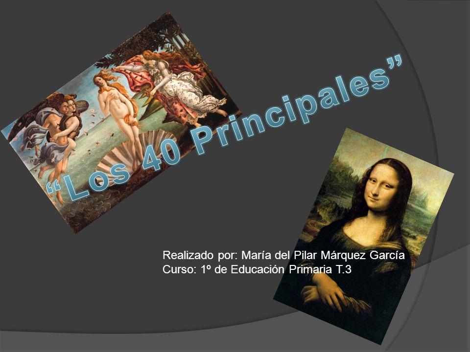 Los 40 Principales Realizado por: María del Pilar Márquez García