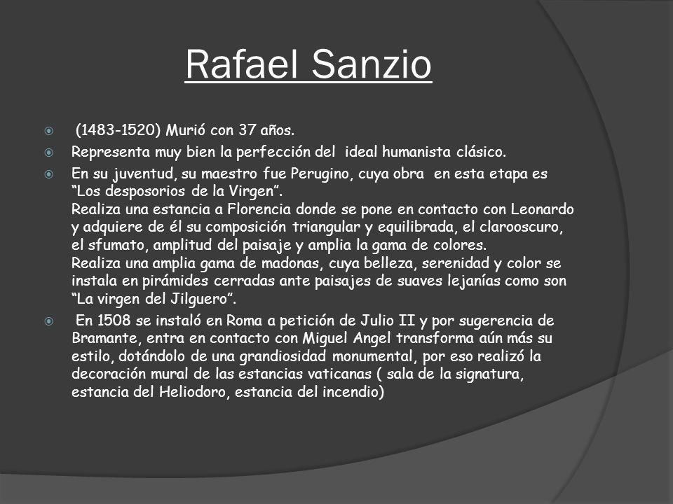Rafael Sanzio (1483-1520) Murió con 37 años.