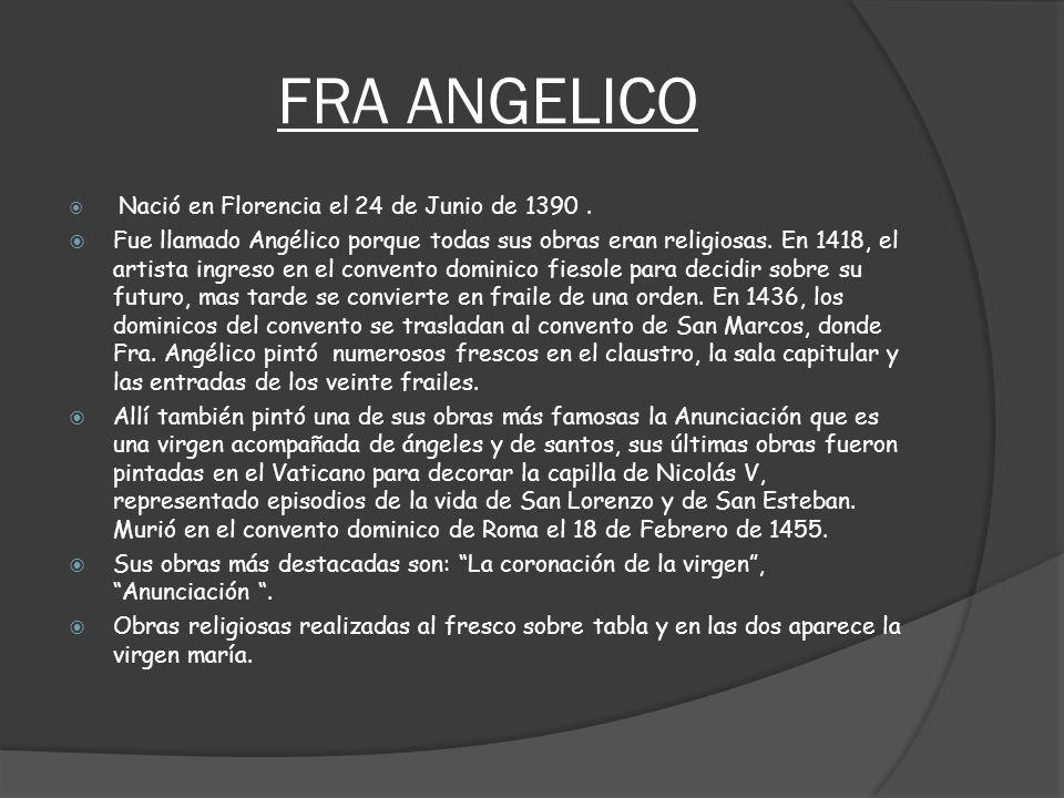 FRA ANGELICO Nació en Florencia el 24 de Junio de 1390 .
