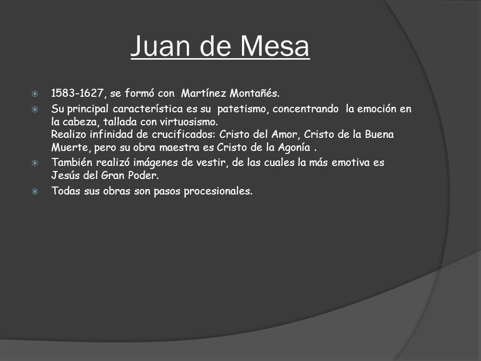 Juan de Mesa 1583-1627, se formó con Martínez Montañés.