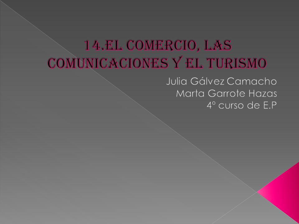 14.El comercio, las comunicaciones y el turismo