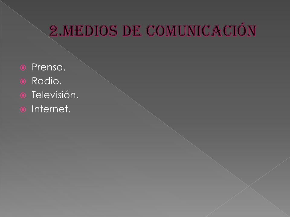 2.Medios de comunicación