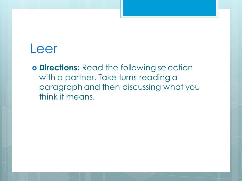 Leer Directions: Read the following selection with a partner.