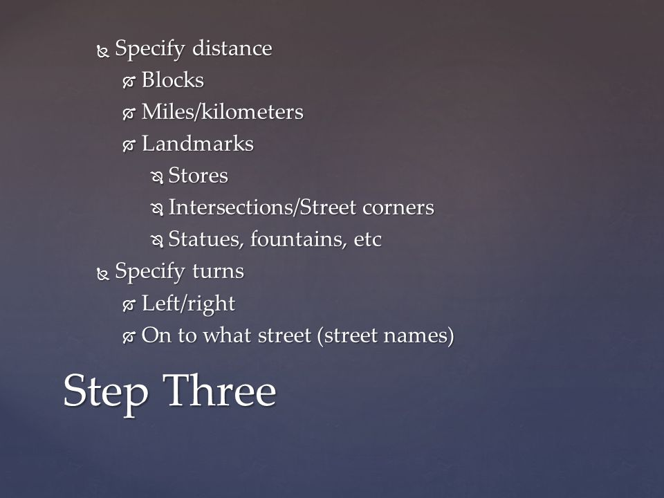 Step Three Specify distance Blocks Miles/kilometers Landmarks Stores