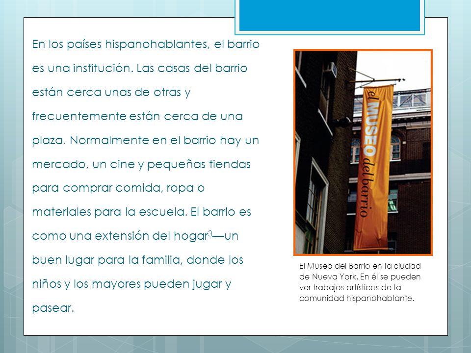 En los países hispanohablantes, el barrio es una institución