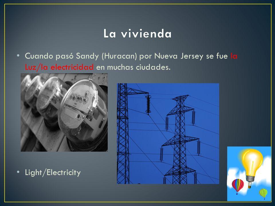La vivienda Cuando pasó Sandy (Huracan) por Nueva Jersey se fue la Luz/la electricidad en muchas ciudades.