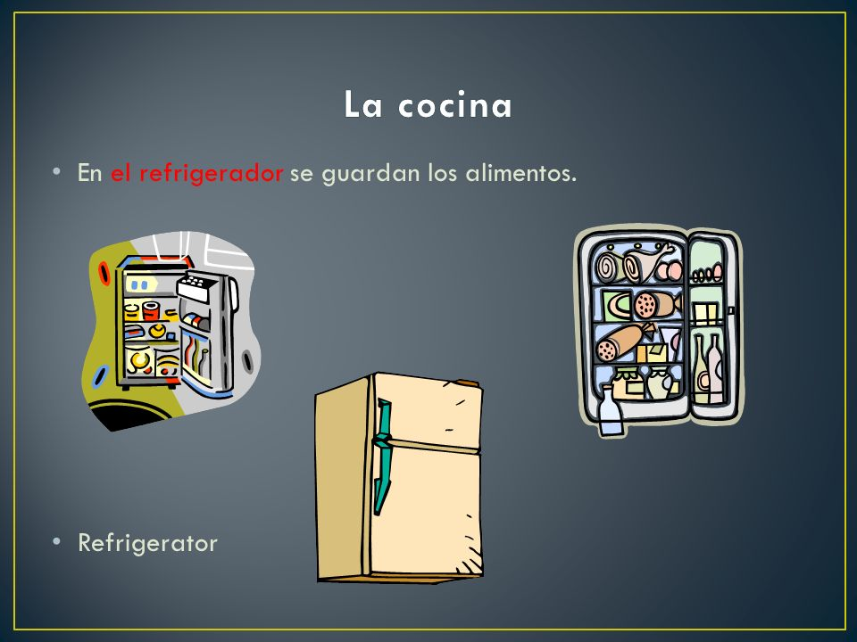 La cocina En el refrigerador se guardan los alimentos. Refrigerator