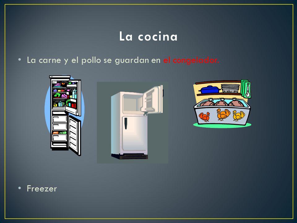 La cocina La carne y el pollo se guardan en el congelador. Freezer
