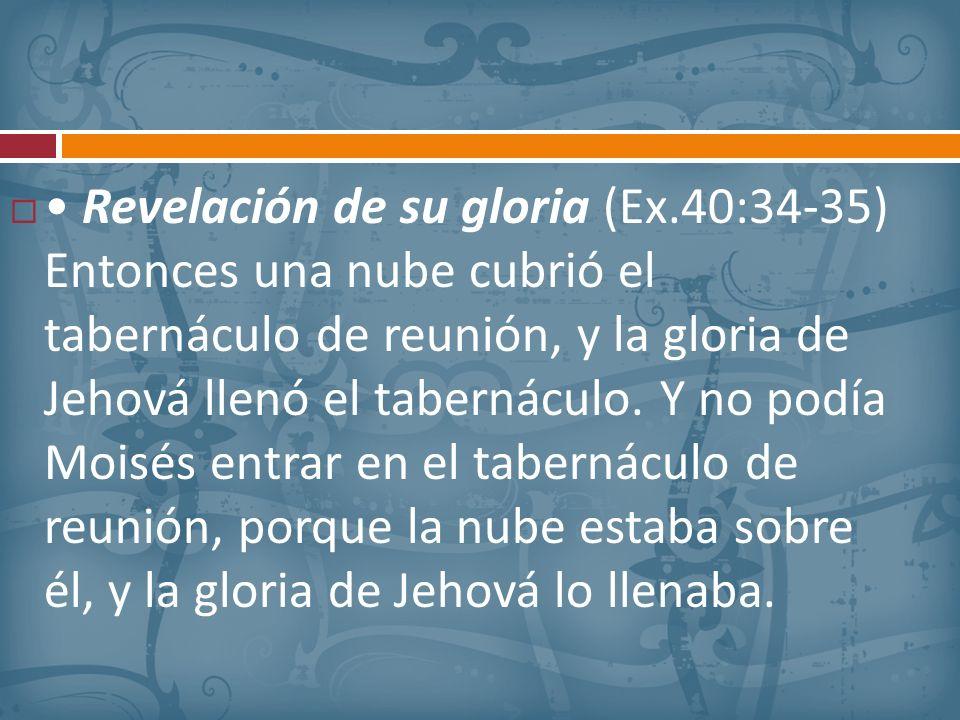 • Revelación de su gloria (Ex