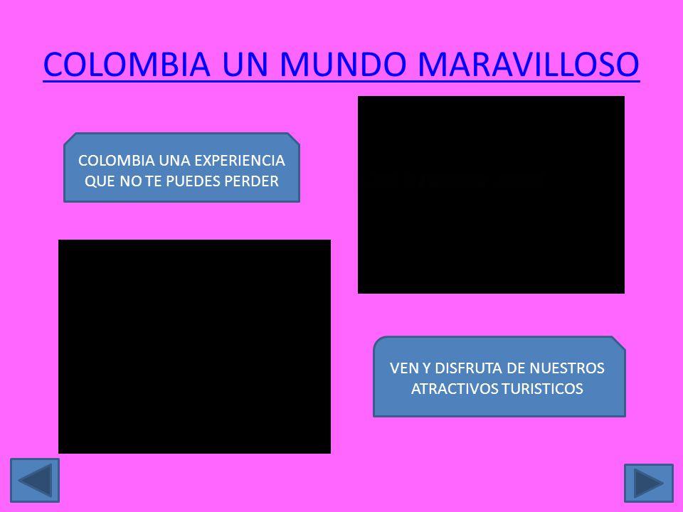 COLOMBIA UN MUNDO MARAVILLOSO