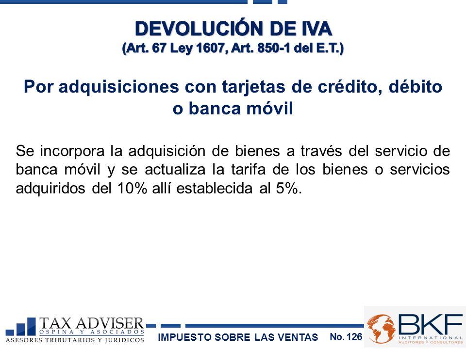Por adquisiciones con tarjetas de crédito, débito o banca móvil