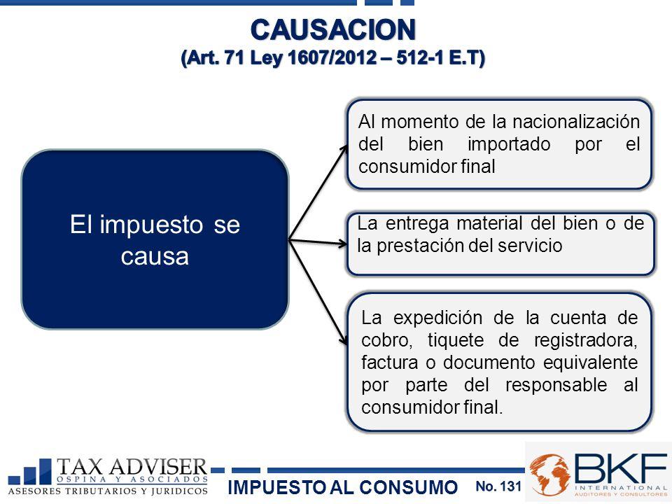 CAUSACION El impuesto se causa (Art. 71 Ley 1607/2012 – 512-1 E.T)