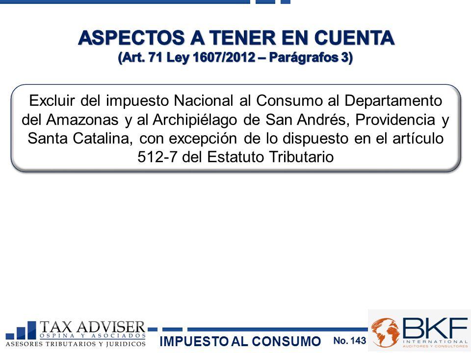 ASPECTOS A TENER EN CUENTA (Art. 71 Ley 1607/2012 – Parágrafos 3)
