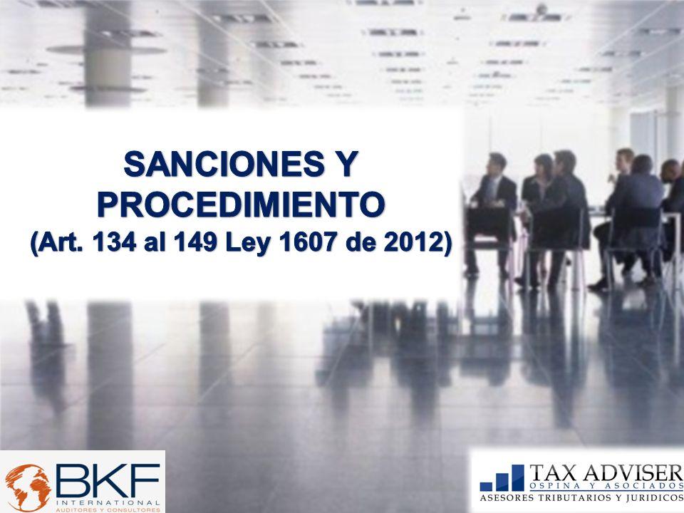SANCIONES Y PROCEDIMIENTO (Art. 134 al 149 Ley 1607 de 2012)