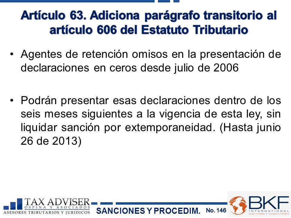 Artículo 63. Adiciona parágrafo transitorio al artículo 606 del Estatuto Tributario